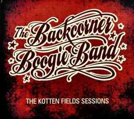 KOTTEN FIELDS SESSIONS BACKCORNER BOOGIE BAND, CD