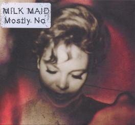 MOSTLY NO MILK MAID, CD