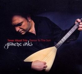 DANCE TO THE SUN GUNESE RAKS TANER AKYOL, CD
