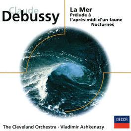 PRELUDE A L'APRES D'UNE F ...FAUNE - NOCTURNES, LA MER // CLEVELAND ORCHESTRA, Audio CD, DEBUSSY/RAVEL, CD