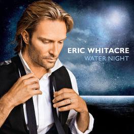 WATER NIGHT ERIC WHITACRE, CD