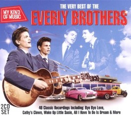 VERY BEST OF THE EVERLY.. .. BROTHERS - MY KIND OF MUSIC EVERLY BROTHERS, CD