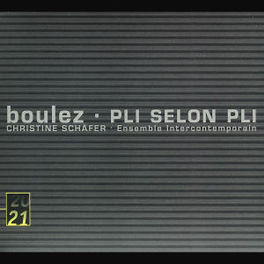 PLI SELON PLI ENSEMBLE INTERCONTEMPORAIN/PIERRE BOULEZ/C.SCHAFER Audio CD, P. BOULEZ, CD