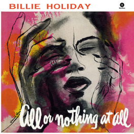 ALL OR NOTHING AT ALL-HQ- 180GR. BILLIE HOLIDAY, Vinyl LP