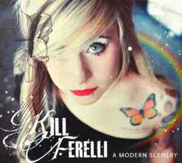 A MODERN SCENERY KILL FERELLI, CD