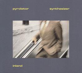 INLAND KURT DAHLKE PYROLATOR, Vinyl LP