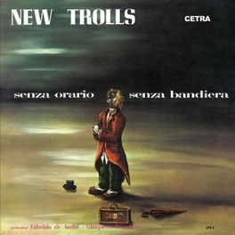 SENZA ORARIO SENZA.. .. BANDIERA NEW TROLLS, CD