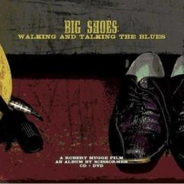 BIG SHOES -CD+DVD- WALKING AND TALKING THE BLUES SCISSORMEN, CD