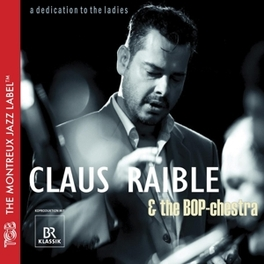 A DEDICATION TO THE.. .. LADIES//W/BOP-CHESTRA CLAUS RAIBLE, CD