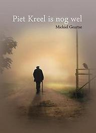 Piet Kreel is nog wel Michiel Geurtse, Paperback