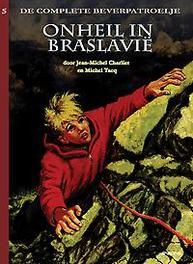 BEVERPATROELJE, DE COMPLETE HC05. ONHEIL IN BRASLAVIË BEVERPATROELJE, DE COMPLETE, Charlier, Jean-Michel, Hardcover