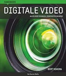 Handboek digitale video alles over techniek, compositie en meer, Venema, Bert, Hardcover