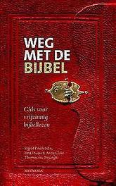 Weg met de Bijbel. gids voor vrijzinnig bijbellezen, Thomasson-Rosingh, Anne Claar, Paperback  <span class=
