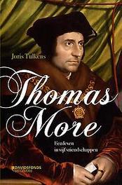 Thomas More een leven in vijf vriendschappen : historische roman, Tulkens, Joris, Paperback