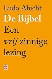 De bijbel. een vrij zinnige lezing, Ludo Abicht, Paperback  Wordt verstuurd binnen: Ca. 5 werkdagen<br /><a style=