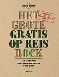 Het Grote Gratis op Reis Boek. de ultieme geldbesparende reisgids, Albiston, Isabel, Paperback