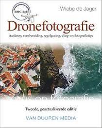 Focus op fotografie: Dronefotografie, 2e editie Wiebe de Jager