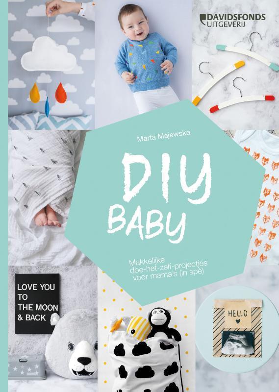 DIY baby. makkelijke doe-het-zelfprojectjes voor mama's (in spe), Marta Majewska, Hardcover