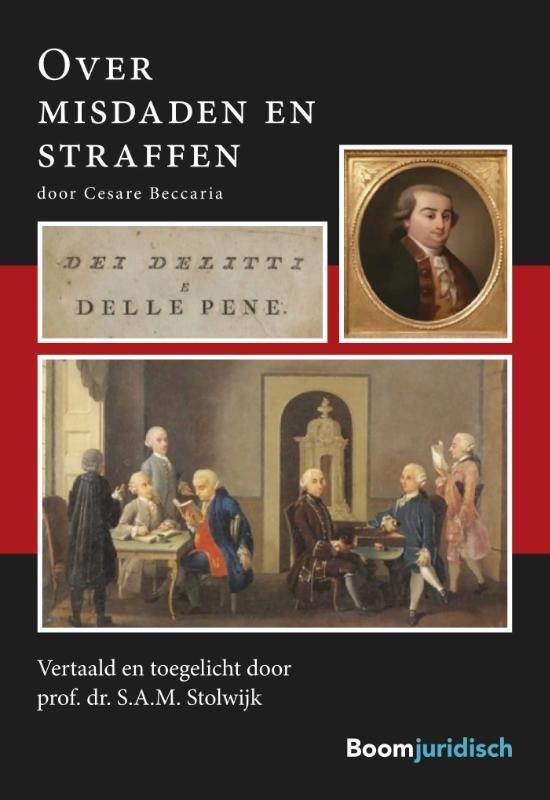 Over misdaden en straffen. opnieuw vertaald en toegelicht door prof. dr. S.A.M. Stolwijk, Beccaria,