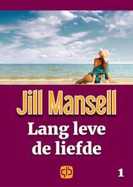 Lang leve de liefde . grote letter uitgave, Mansell, Jill, Hardcover