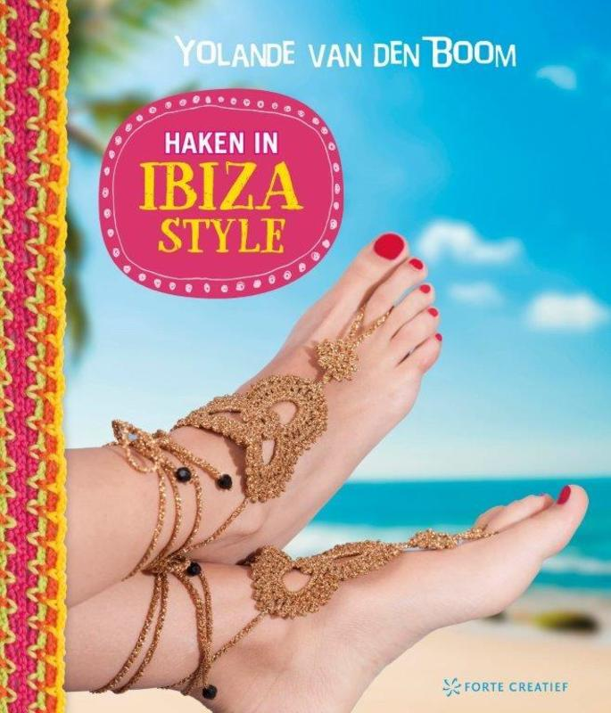 Haken in Ibiza style. Gehaakte accessoires in mediterrane stijl, Van den Boom, Yolande, Paperback