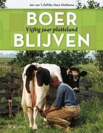 Boer blijven. Het Nederlandse platteland 1965-2015, Zelfde, Jan van, Paperback