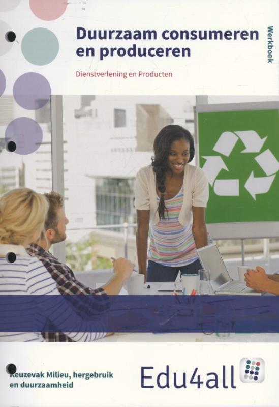 Duurzaam consumeren: Werkboek: Keuzevak milieu, hergebruik en duurzaamheid. Daphne Ariaens, Hardcove