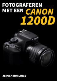 Fotograferen met een Canon 1200D. Jeroen Horlings, Paperback
