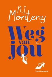 Weg van jou Monteny, N.I., Hardcover