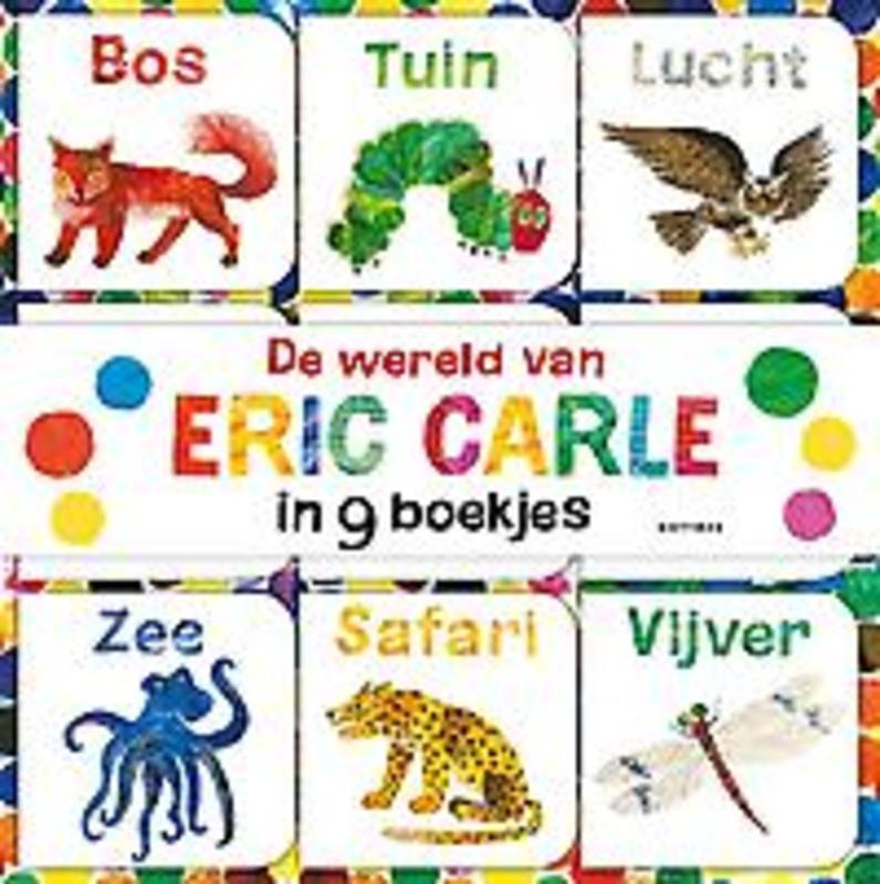 De wereld van Eric Carle in 9 boekjes gemaakt voor kleine handjes ontdek jouw favoriete boekje, Eric Carle, Hardcover