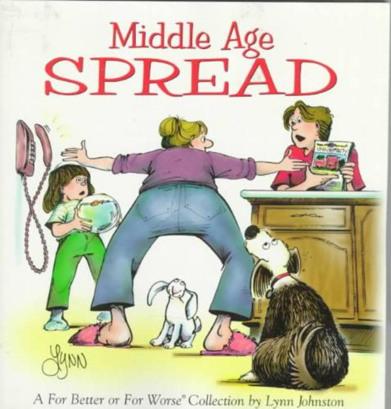 Middle Age Spread-Fbfw Collection A for Better or for Worse Collection, Velda Johnston, Paperback