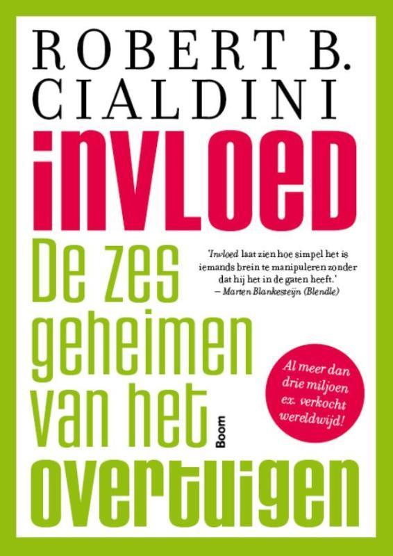 Invloed. de zes geheimen van het overtuigen, Robert B. Cialdini, Paperback