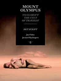 Mount Olympus. to glorify the cult of tragedy (a 24 hour performance), Jan Fabre, Paperback