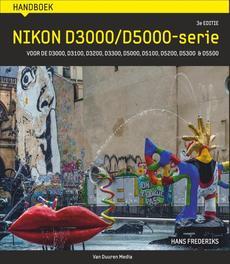 Fotograferen met een Nikon 3000- & 5000-serie, 3e editie Hans Frederiks