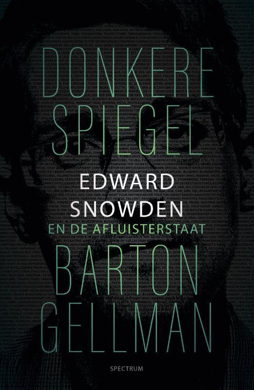 Donkere spiegel. Edward Snowden en de afluisterstaat, Gellman, Barton, Paperback