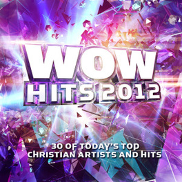 WOW HITS 2012 30 TOP CHRISTIAN ARTISTS AND HITS V/A, CD