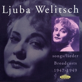 SONGS: BROADCASTS 1947-49 SINGS BRAHMS, SCHUBERT, MARX AND SCHUMANN Audio CD, LJUBA WELITSCH, CD
