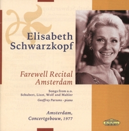 FAREWELL RECITAL AMSTERDA ...1977/WORKS FROM WOLF,SCHUBERT,STRAUSS,SCHUMANN,MAHLE Audio CD, ELISABETH SCHWARZKOPF, CD