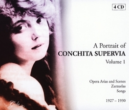A PORTRAIT OF:VOL.1 OPERA ARIAS, ZARZUELAS 1927-1930 Audio CD, CONCHITA SUPERVIA, CD