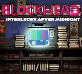INTERLUDES AFTER MIDNIGHT BLOCKHEAD, CD