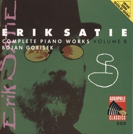 COMPLETE PIANO WORKS 8 BOJAN GORISEK Audio CD, E. SATIE, CD