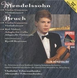 VIOLIN CONCERTOS ILJA KONOVALOV/TCHERNUSHENKO Audio CD, MENDELSOHN/BRUCH, CD