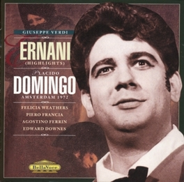ERNANI (HIGHL.) PLACIDO DOMINGO(REC.AMSTERDAM 1972)/E.DOWNES/P.FRANCIA Audio CD, G. VERDI, CD