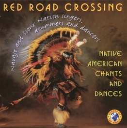 NATIVE AMERICAN CHANTS AN Audio CD, RED ROAD CROSSING, CD