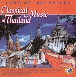 LAND OF 1000 SMILES (THAI ..CLASSICAL MUSIC OF THAILAND Audio CD, V/A, CD
