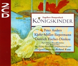 KONIGSKINDER PETER ANDERS/KATHE MOLLER-SIEPERMANN/DIETRICH FISCHER-D Audio CD, E. HUMPERDINCK, CD