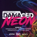 DAMAGED NEON MIXED BY...