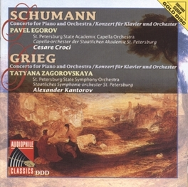 PIANO CONCERTO IN A MINOR OP.54 W/P. EGOROV, T. ZAGOROVSKAYA, ST. PETERSBUR Audio CD, SCHUMANN/GRIEG, CD