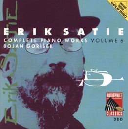 COMPLETE PIANO WORKS 6 BOJAN GORISEK Audio CD, E. SATIE, CD