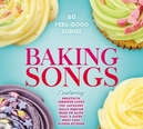 BAKING SONGS 60 FEEL GOOD...